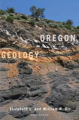 Oregon Geology - Orr, Elizabeth L, and Orr, William N