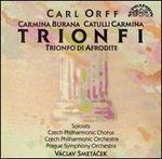 Orff: Carmina Burana; Catulli Carmina; Trionfo di Afrodite