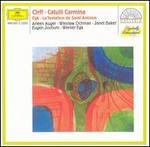 Orff: Catulli Carmina; Egk: La Tentation de Saint Antoine - Arleen Augér (soprano); Janet Baker (contralto); Kockert Quartet; Wieslaw Ochman (tenor); Deutschen Opernchor Berlin (choir, chorus); Bavarian Radio Symphony Orchestra