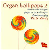 Organ Lollipops 2 - Peter King (organ)