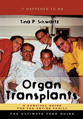 Organ Transplants: A Survival Guide for the Entire Family - Schwartz, Tina P