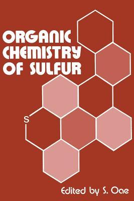 Organic Chemistry of Sulfur - Oae, S