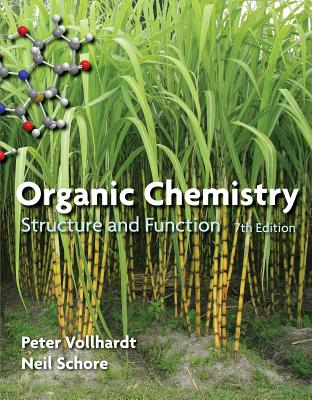 Organic Chemistry: Structure and Function - Vollhardt, Peter, and Schore, Neil E