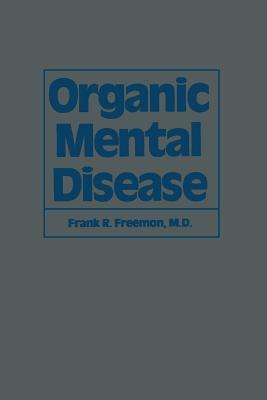 Organic Mental Disease - Freemon, F R