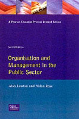 Organisation & Management in Public Sector Pub; Pitman Pub; UK - Lawton, Alan, Dr., and Lawton /Rose