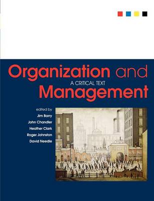 Organization and Management: A Critical Text - Chandler, John, and Barry, Jim, and Clark, Heather