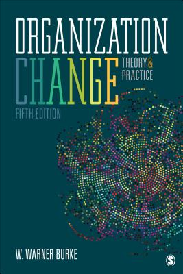 Organization Change: Theory and Practice - Burke, W Warner