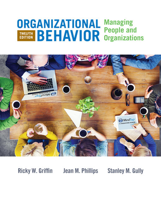 Organizational Behavior: Managing People and Organizations - Griffin, Ricky W, and Phillips, Jean M, and Gully, Stanley M
