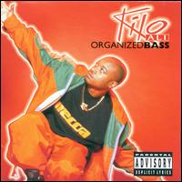 Organized Bass - Kilo Ali