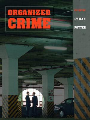 Organized Crime - Lyman, Michael D, and Potter, Gary W