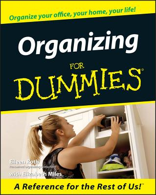 Organizing for Dummies - Roth, Eileen, and Miles, Elizabeth