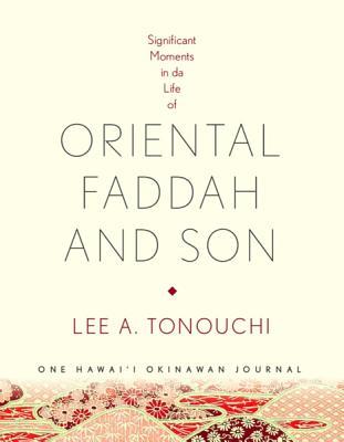 Oriental Faddah and Son - Tonouchi, Lee A