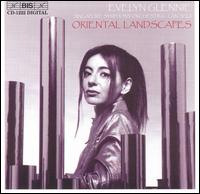 Oriental Landscapes - Deng Haiqiong (gu-zheng); Evelyn Glennie (percussion); Evelyn Glennie (marimba); Evelyn Glennie (xylophone);...