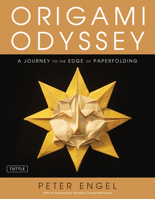 Origami Odyssey: A Journey to the Edge of Paperfolding - Engel, Peter, and Correa-Mehrotra, Nondita (Foreword by)