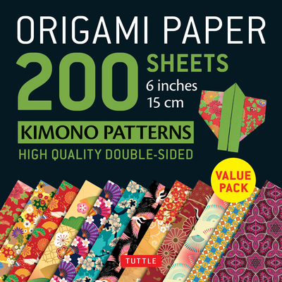Origami Paper 200 Sheets Kimono Patterns 6 (15 CM): Tuttle Origami Paper: High-Quality Double-Sided Origami Sheets Printed with 12 Patterns (Instructions for 6 Projects Included) - Tuttle Publishing (Editor)