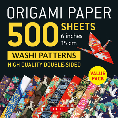 "Origami Paper 500 Sheets Japanese Washi Patterns 6"" (15 CM): Tuttle Origami Paper: High-Quality Double-Sided Origami Sheets Printed with 12 Different Designs (Instructions for 6 Projects Included) - Tuttle Publishing (Editor)"