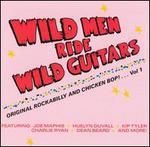 Original Rockabilly and Chicken Bop, Vol. 1: Wild Men Ride Wild Guitars