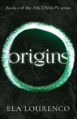 Origins: Book 2 of the Ascension Series - Lourenco, Ela