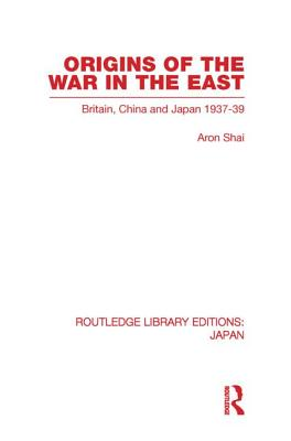 Origins of the War in the East - Shai, Aron