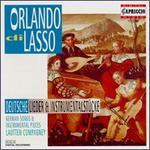 Orlando di Lasso: German Songs and Instrumental Music - Bernhard Landauer (alto); Lautten Compagney; Mona Spagele (soprano); Thomas Herberich (bass); Wilfried Jochens (tenor)