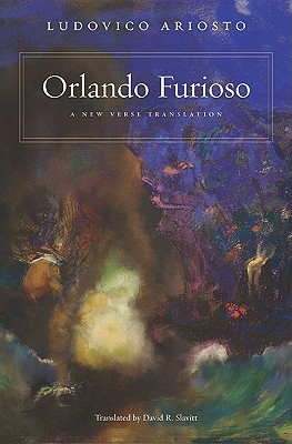 Orlando Furioso: A New Verse Translation - Ariosto, Ludovico, and Slavitt, David R (Translated by), and Ross, Charles S (Introduction by)
