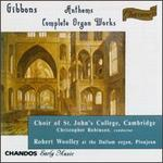 Orlando Gibbons: Anthems & Organ Works