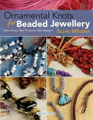 Ornamental Knots for Beaded Jewellery - Millodot, Suzen