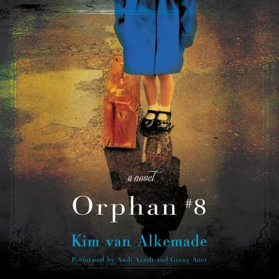 Orphan #8 - Van Alkemade, Kim, and Auer, Ginny (Read by), and Arndt, Andi (Read by)