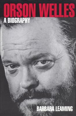 Orson Welles: A Biography - Leaming, Barbara