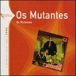 Os Mutantes [Universal]