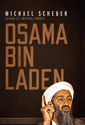 Osama Bin Laden - Scheuer, Michael