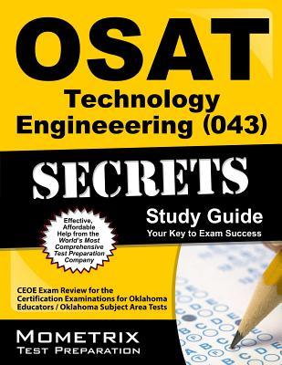 OSAT Technology Engineering (043) Secrets: CEOE Exam Review for the Certification Examinations for Oklahoma Educators/Oklahoma Subject Areas Tests - Mometrix Media LLC (Creator)