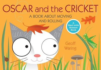 Oscar and the Cricket: A Book about Moving and Rolling -