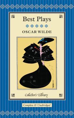 Oscar Wilde Best Plays - Wilde, Oscar, and Halley, Ned (Afterword by)