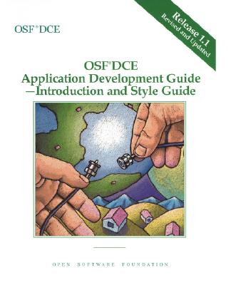 OSF DCE Application Development Guide, Volume I: Introduction and Style Guide Release 1.1 - Open Software Foundation
