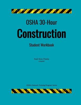 OSHA 30-Hour Construction; Student Workbook - Ross Pineda, Raul