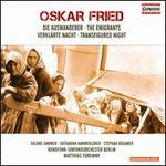 Oskar Fried: The Emigrants; Transfigued Night