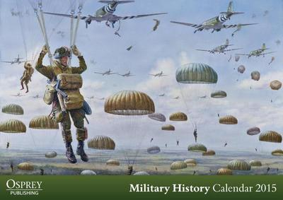 Osprey Military History Calendar 2015 - Osprey Publishing