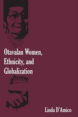 Otavalan Women, Ethnicity, and Globalization - D'Amico, Linda