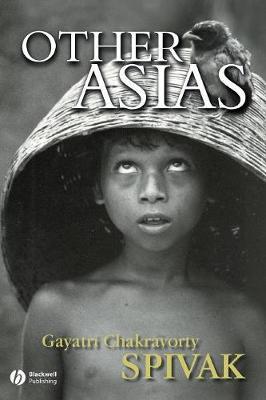Other Asias - Spivak, Gayatri Chakravorty