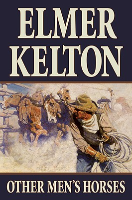 Other Men's Horses - Kelton, Elmer