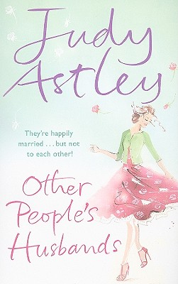Other People's Husbands - Astley, Judy