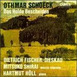 Othmar Schoeck: Das Holde Bescheiden