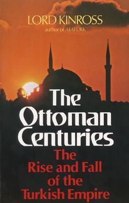 Ottoman Centuries - Kinross, Lord