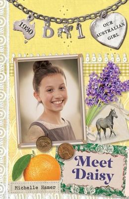 Our Australian Girl: Meet Daisy (Book 1) - Hamer, Michelle