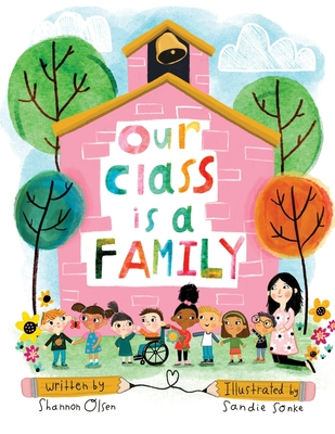 Our Class is a Family - Olsen, Shannon
