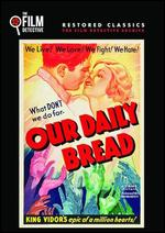 Our Daily Bread - King Vidor