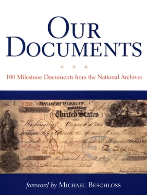 Our Documents: 100 Milestone Documents from the National Archives - National Archives, and Beschloss, Michael R (Foreword by)