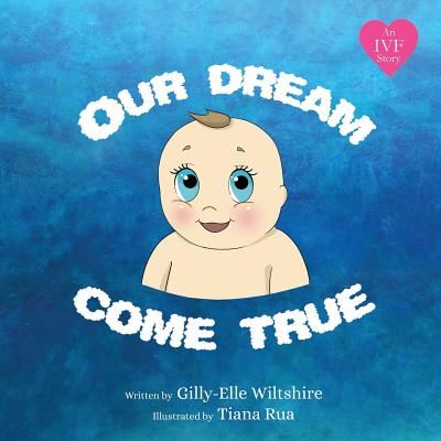 Our Dream Come True - Wiltshire, Gilly-Elle