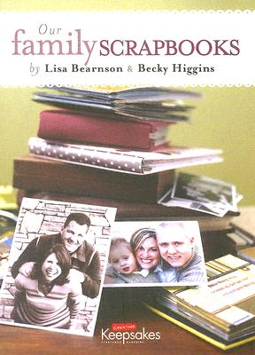 Our Family Scrapbooks - Higgins, Becky, and Bearnson, Lisa